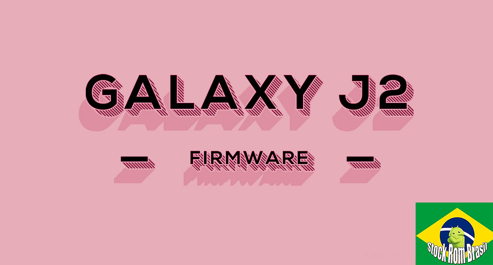 Stock Rom Download Firmware Samsung Galaxy J2 Todas as